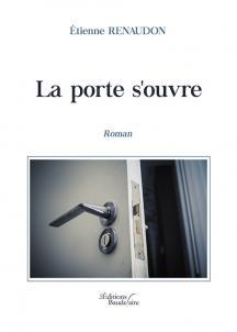 [Editions Baudelaire] La porte s'ouvre d' Étienne Renaudon La_por10