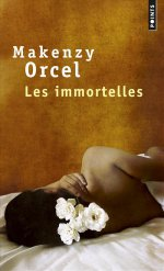 [Editions Points] Les Immortelles de Makenzy Orcel Les_im10