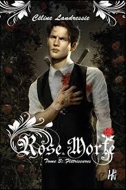 [Landressie, Céline] Rose Morte - Tome 3: Flétrissures Rose_m10
