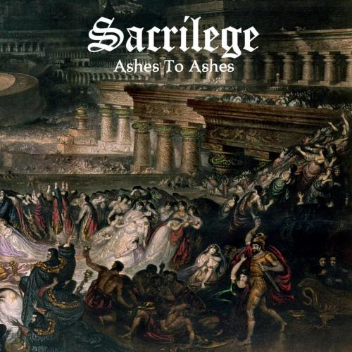 Sacrilege - Ashes To Ashes Compilation (2015) Album Review Ashes_11