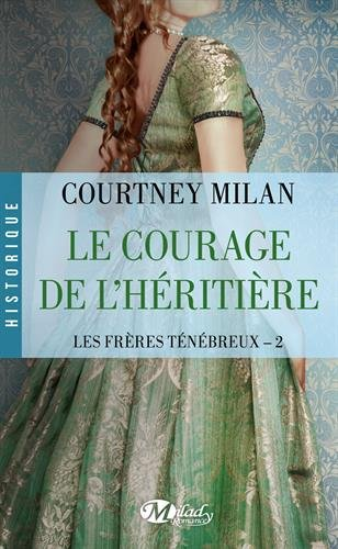 MILAN Courtney - LES FRÈRES TÉNÉBREUX - Tome 2 : Le Courage de l'héritière 51wd0o10