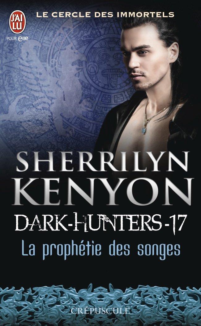KENYON Sherrilyn - LE CERCLE DES IMMORTELS (DARK HUNTERS) - Tome 17 :  La prophétie des songes 61w9mu11