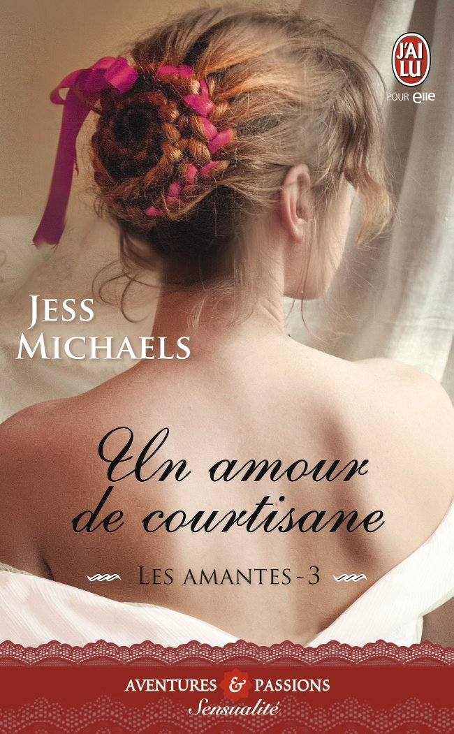 MICHAELS Jess - LES AMANTES - Tome 3 : Un amour de courtisane 7193en10