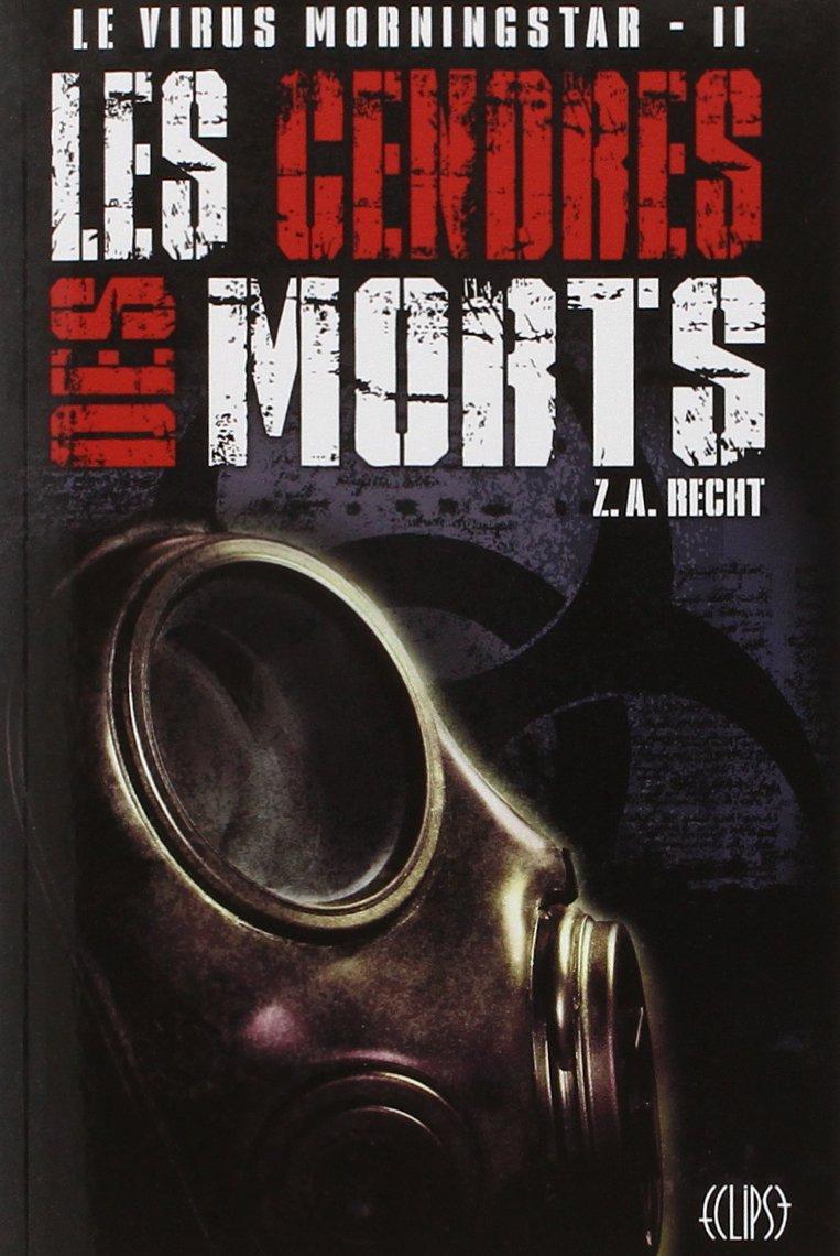 RECHT Zacharie Allan - Le Virus Morningstar - Tome 2 : Les cendres des morts 71noiy10