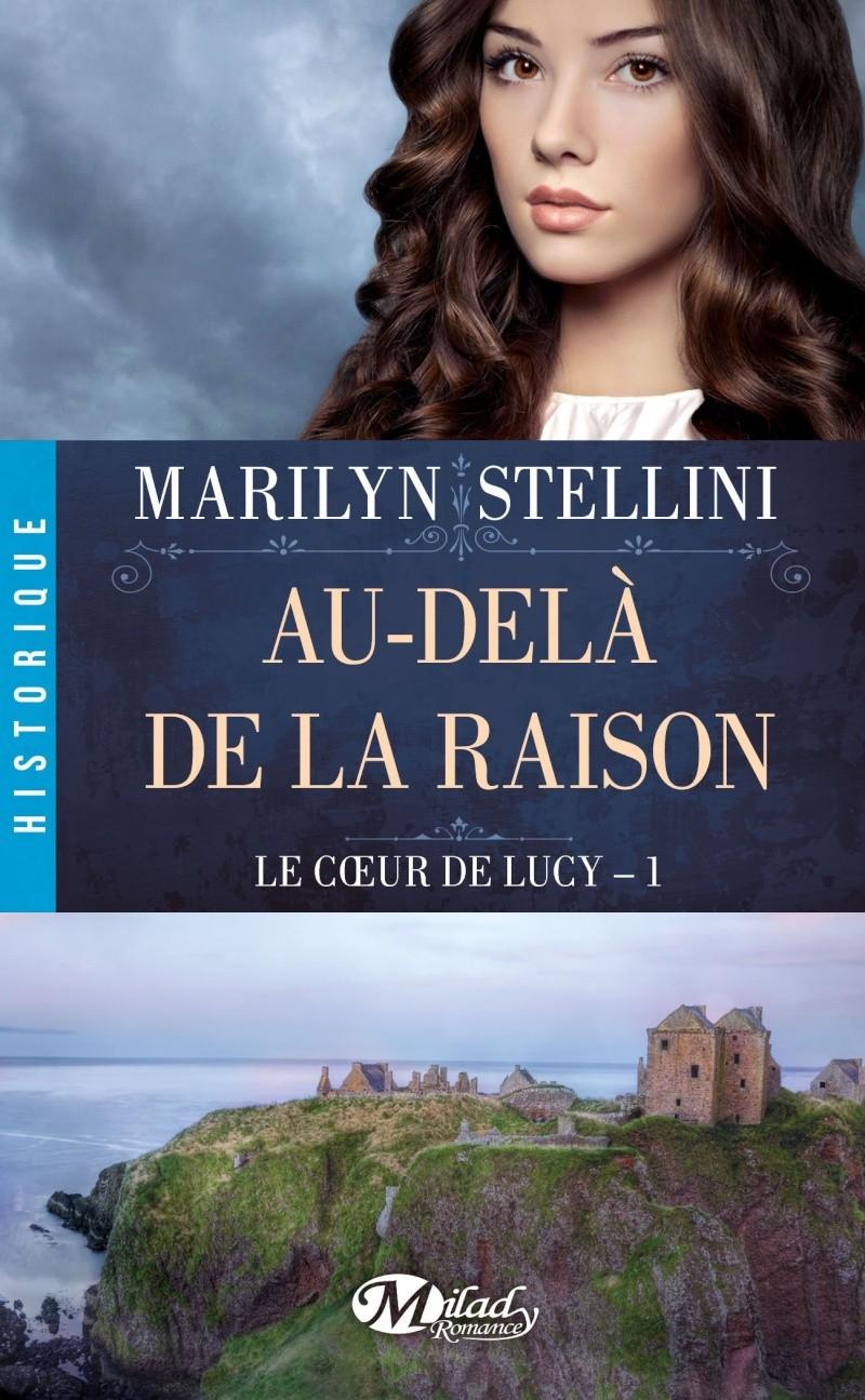 STELLINI Marilyn - LE COEUR DE LUCY - Tome 1 : Au-delà de la raison 81pkq710