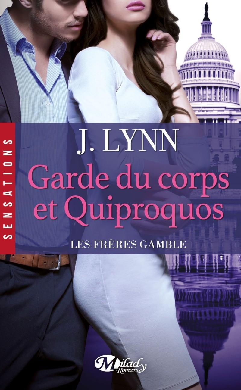 LYNN J - LES FRERES GAMBLE - Tome 3 : Garde du Corps et Quiproquos 81vmde10