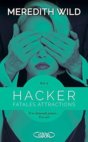 WILD Meredith - HACKER - Tome 2 : Fatales attractions Hacker10