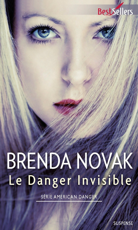 NOVAK Brenda - AMERICAN DANGER - Tome 1 : Le danger invisible Le-dan10
