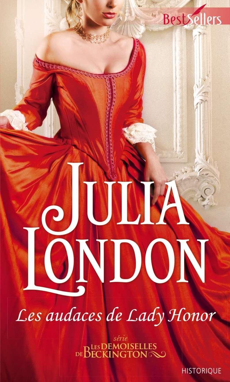 LONDON Julia - LES DEMOISELLES DE BECKINGTON - Tome 1 : Les audaces de Lady Honor Les-de10