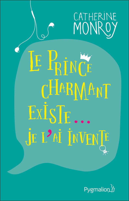 [Catherine Monroy] Le Prince Charmant existe... Je l'ai inventé Le_pri10