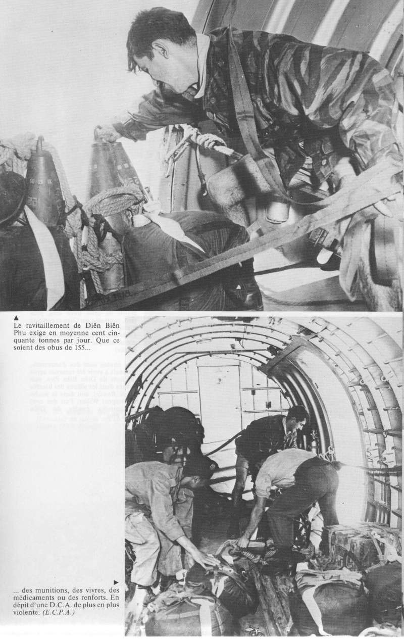 Le ravitaillement de de Dien Bien Phu exige en moyenne 150 tonnes par jour. Que ce soit de obus de 155...de munitions, des vivres, des médicaments ou des renforts. 00111