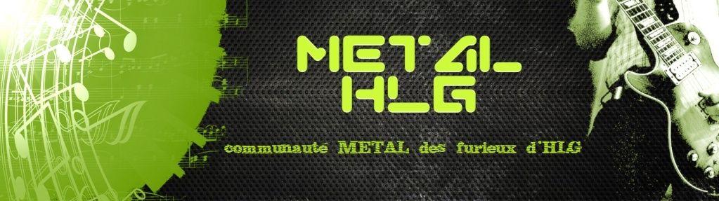 metalHLG _ communauté METAL à HLG