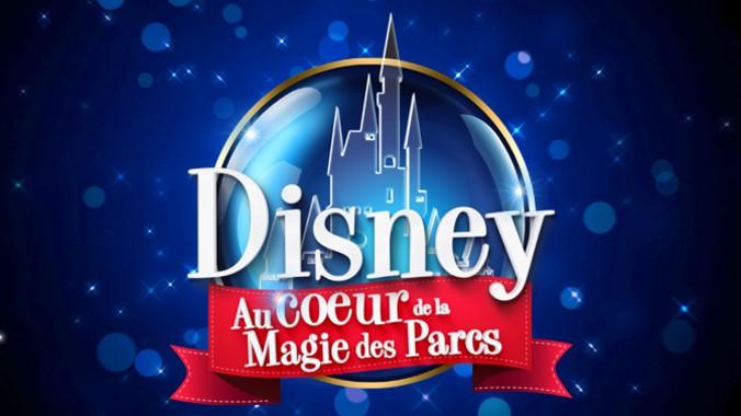 [NRJ12] Disney - Au Coeur de la Magie des Parcs (vendredi 17 juillet à 20h50) Disney10