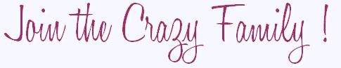 Join the Crazy Family!