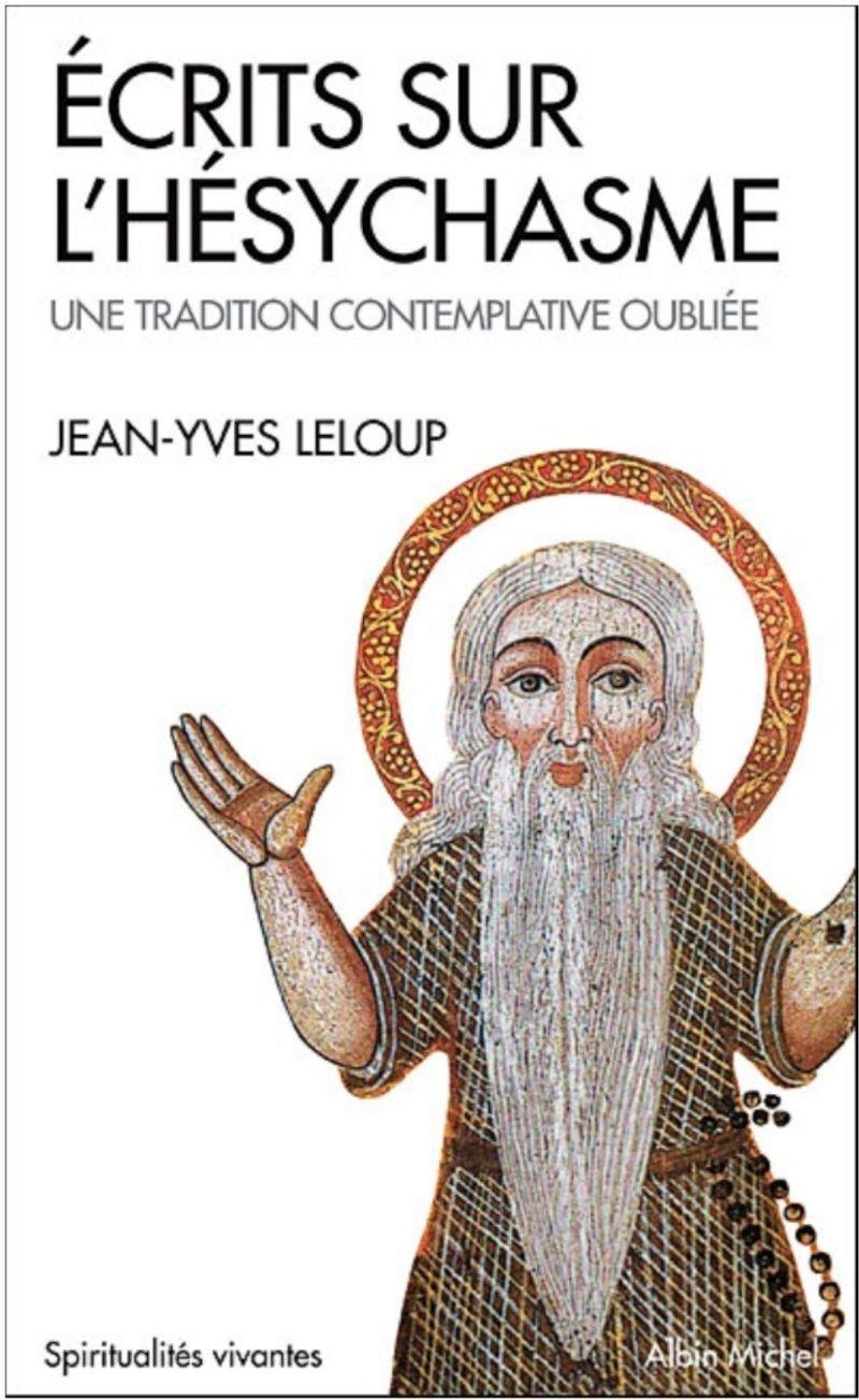 Esychasme - une Tradition contemplative oubliée  Ecrits10