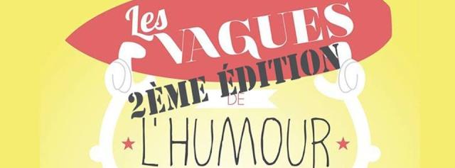 Appel a candidatures pour la 2eme ÉDITION DES VAGUES DE L'HUMOUR de Lacanau  11811410