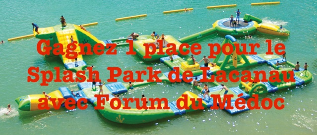 Tirage au sort pour gagner 1 place pour le Splash Park de Lacanau Accuei11