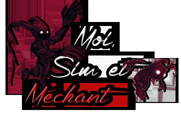 [Clos] Moi, Sim et Méchant Titre411