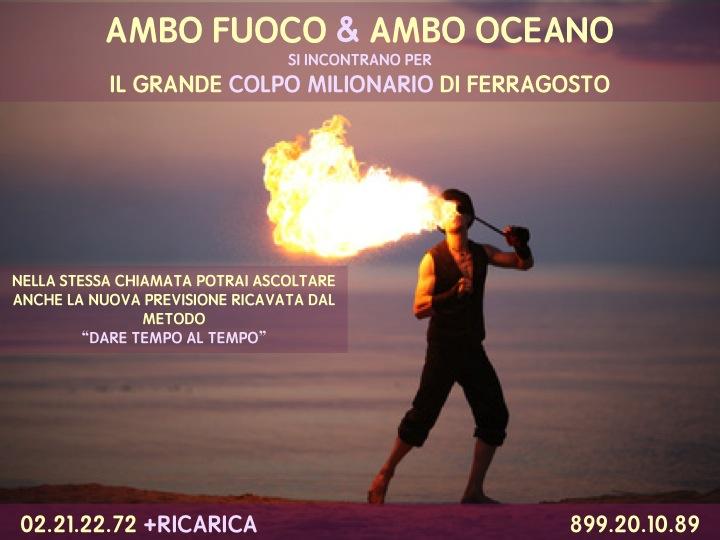 GIUSEPPE CHIARAMIDA   9-10-11 AGOSTO 2015 - (33/2015) - ''AMBO FUOCO'' & ''AMBO OCEANO'' + LA NUOVA PREVISIONE DI ''DARE TEMPO AL TEMPO'' Diapos26