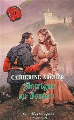 Le secret du chevalier (Intrigue au donjon) de Catherine Archer 5105gj10
