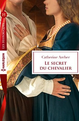 Le secret du chevalier (Intrigue au donjon) de Catherine Archer 513yxf10