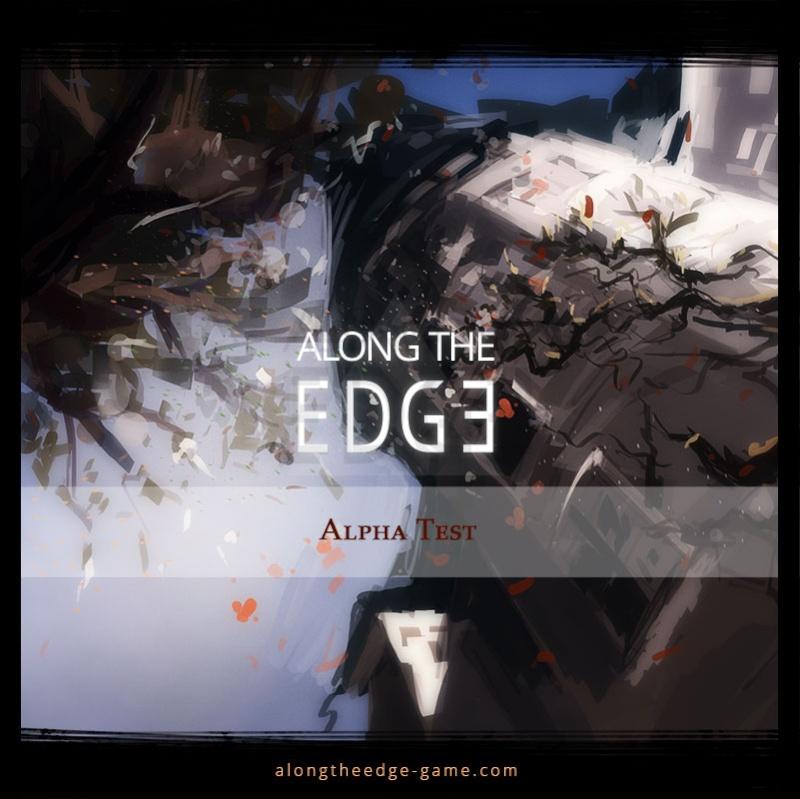 [Along the Edge] Aidez un guildie, testez son jeu ! Alpha_10