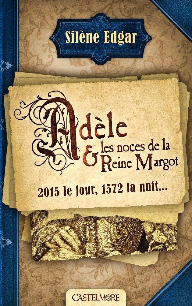 EDGAR Silène - Adèle et les noces de la Reine Margot Adyle10