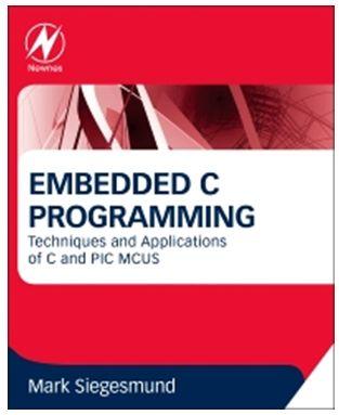 ترجمة وإعداد كتاب البرمجة بلغة السى المدمجة وتطبيقات لغة السى والميكروكونترولر PIC مع المترجم CCS C  : Embedded C Programming Techniques and Applications of C and PIC® MCUS 118