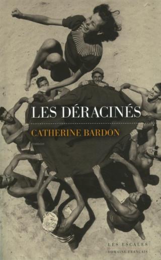 Les déracinés de Catherine Bardon 91fe5310