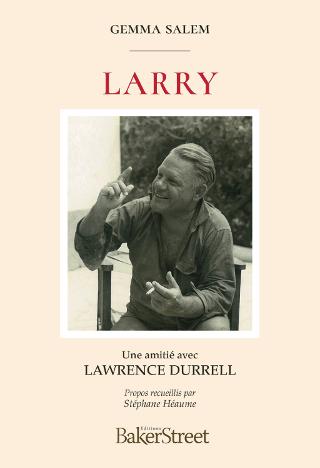 Larry, Une amitié avec Lawrence Durrell de Gemma Salem et Stephane Heaume Couv-l11