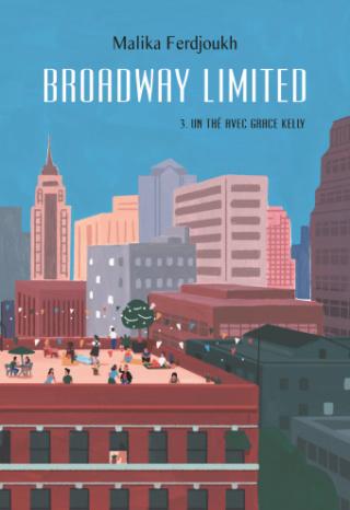Broadway Limited, Tome 3 : Un thé avec Grace Kelly de Malika Ferdjoukh Couvfe10