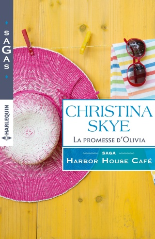 Harbor House Café Tome 3 : La promesse d'Olivia  de Christina Skye 91kb3r11