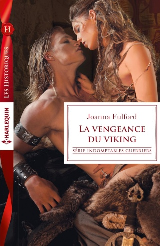 Indomptables guerriers - Tome1 : La vengeance du viking  de Joanna Fulford 91knln10