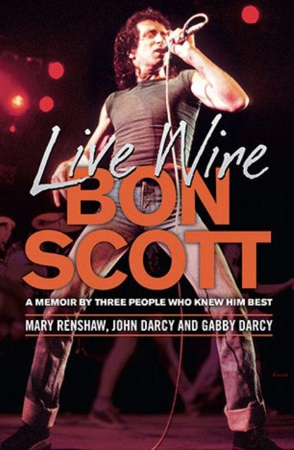 A memoir of Bon Scott by three people who knew him best 97819210
