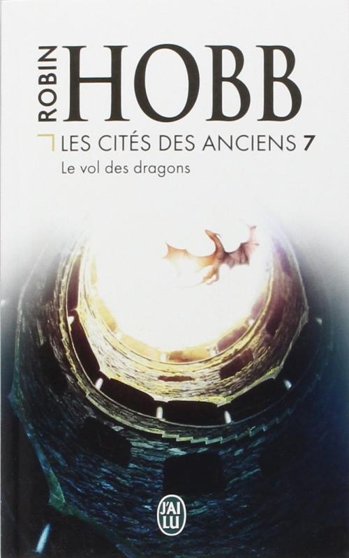 [Robin Hobb] Les Cités des Anciens, tome 7 : Le Vol des Dragons Couv4110
