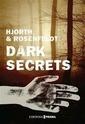 [Hjorth, Michael & Rosenfeldt, Hans]  Dark secrets Dark_s10