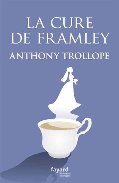 La Cure de Framley d'Anthony Trollope Fayard10