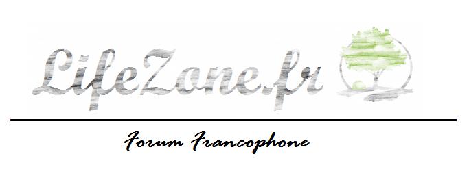 LifeZone Forum Francophone