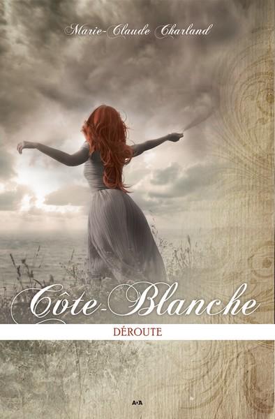 CHARLAND Marie-Claude - Côte-Blanche - tome 2 - Déroute Sans_t12