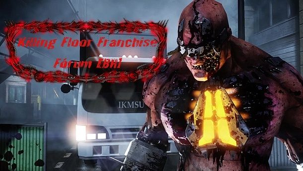 Killing Floor Franchise Forums [BR] BETA