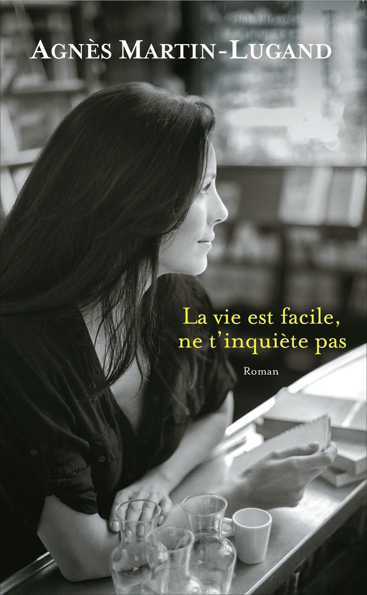 [Martin-Lugand, Agnès] La vie est facile, ne t'inquiète pas La-vie10
