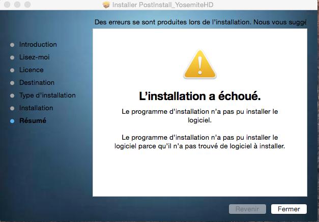 """L'installation a échoué"" Post installer Yosémite HD Captur10"