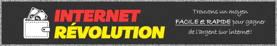 Internet Révolution - Gagner de l'argent