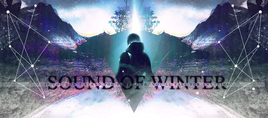 ▬sound of winter , now, we are survivor▬