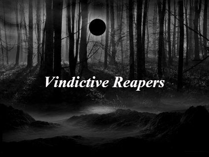 Vindictive Reapers