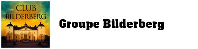 Le Groupe Bilderberg
