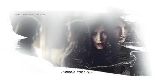Vidding For Life