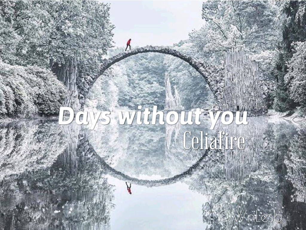 Days without you por celiafire Days_w10