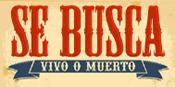 SE BUSCA - Vivo o Muerto $0.01 Recompensa en efectivo
