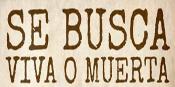 SE BUSCA - Viva o Muerta $0.01 Recompensa en efectivo